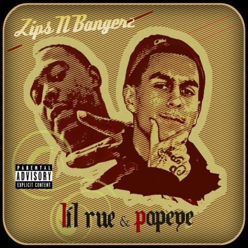 Lil Rue & Popeye – Zips N Bangerz