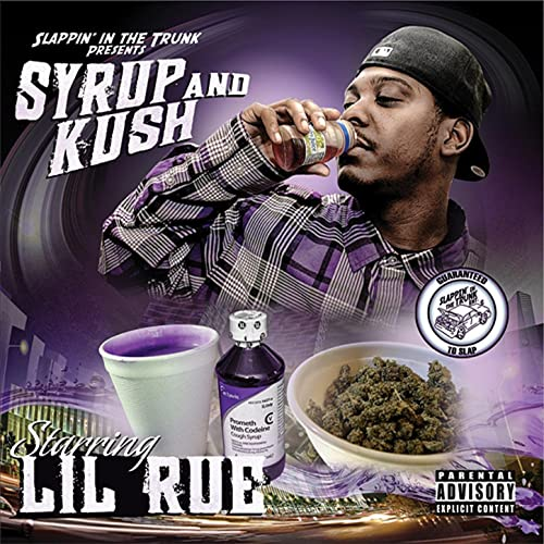 Lil Rue - Slappin' In The Trunk Presents Syrup And Kush