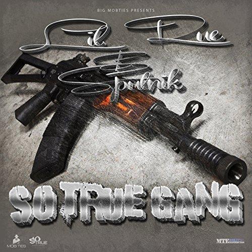 Lil Rue & Sputnik – So True Gang