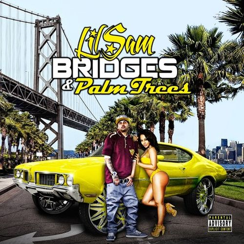 Lil Sam – Bridges & Palm Trees