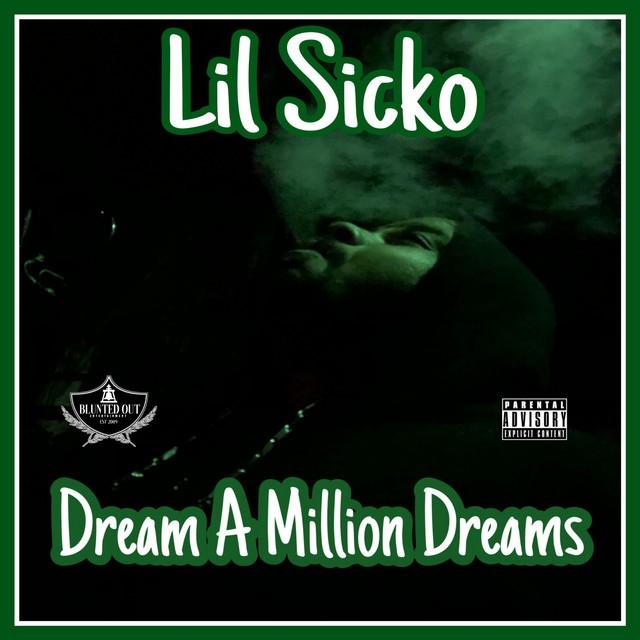 Lil Sicko – Dream A Million Dreams