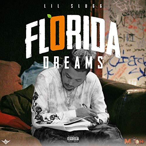 Lil Slugg – Florida Dreams