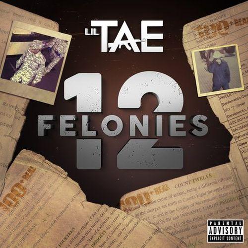 Lil Tae – 12 Felonies