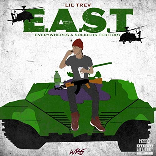 Lil Trev – E.A.S.T. (Everywhere's A Soldiers Territory)