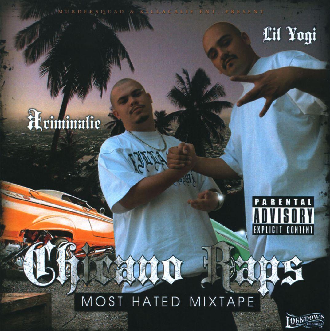 Lil Yogi & Kriminalie - Chicano Raps Most Hated Mixtape (Front)