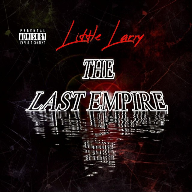 Little Larry – The Last Empire