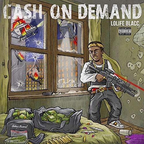 LoLife Blacc – Cash On Demand