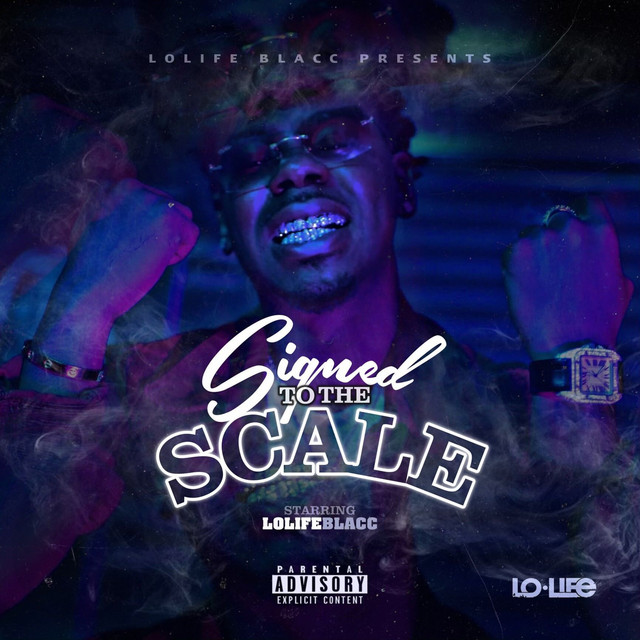 LoLife Blacc - Signed To The Scale