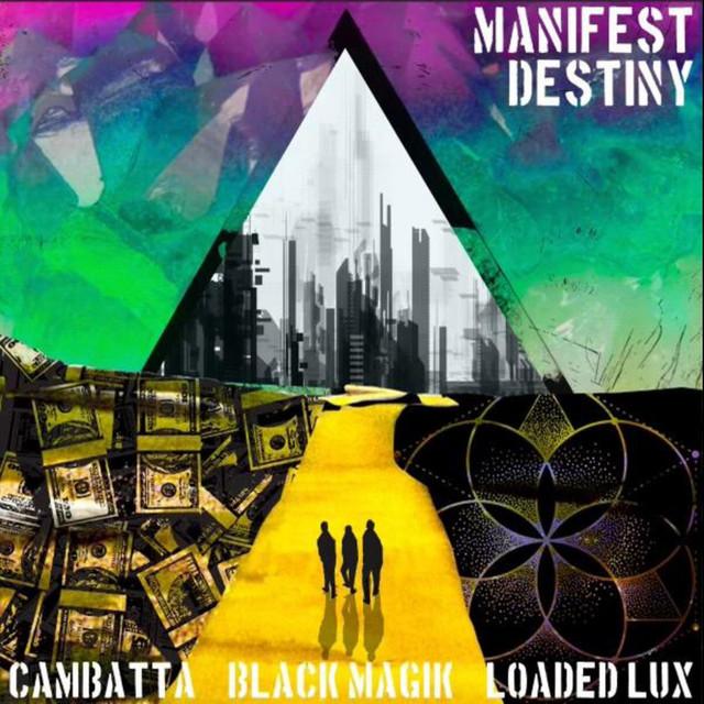 Loaded Lux, Cambatta & Black Magik – Manifest Destiny