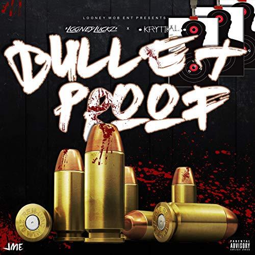 Looney Luckz & Krytikal – Bullet Proof