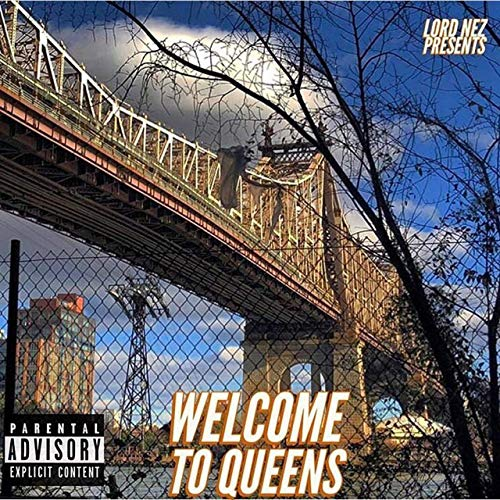 Lord Nez – Welcome To Queens