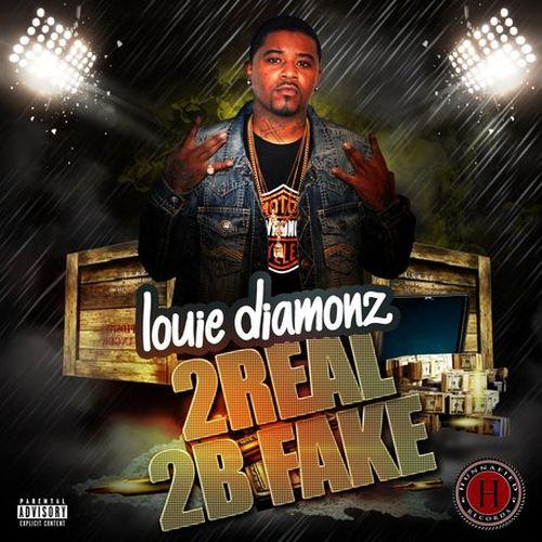 Louie Diamonz - 2Real 2B Fake