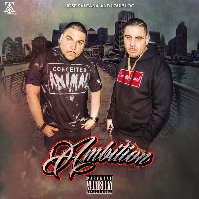 Louie Loc & Jose Santana – AmbiTion