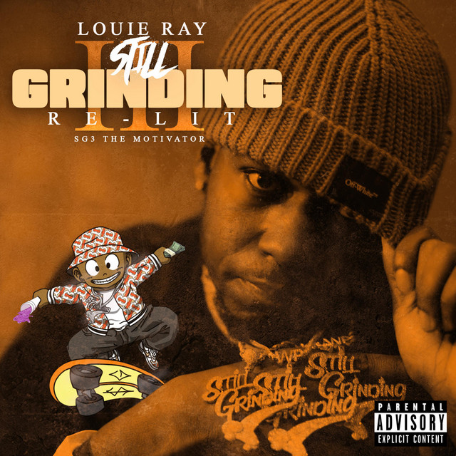 Louie Ray – Still Grinding 3 (Re-Lit)