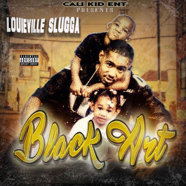 Louieville Slugga – Black Art
