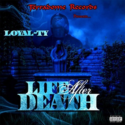 Loyal-Ty - Life After Death