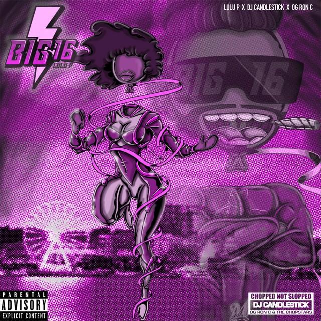 LuLu P, OG Ron C & DJ Candlestick – Big 16 (Chopnotslop)