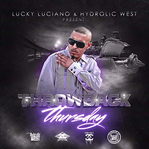 Lucky Luciano & Hydrolic West – Throwback Thursday