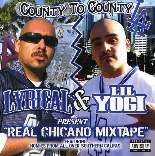Lyrical & Lil Yogi - Real Chicano Mixtape (Front)