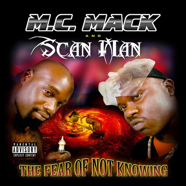 M.C. Mack & Scan Man – The Fear Of Not Knowing