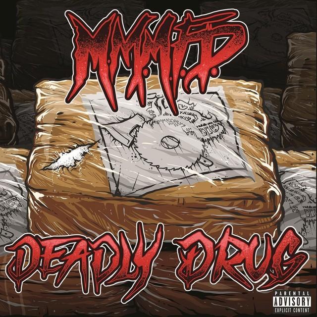 M.M.M.F.D. – Deadly Drug