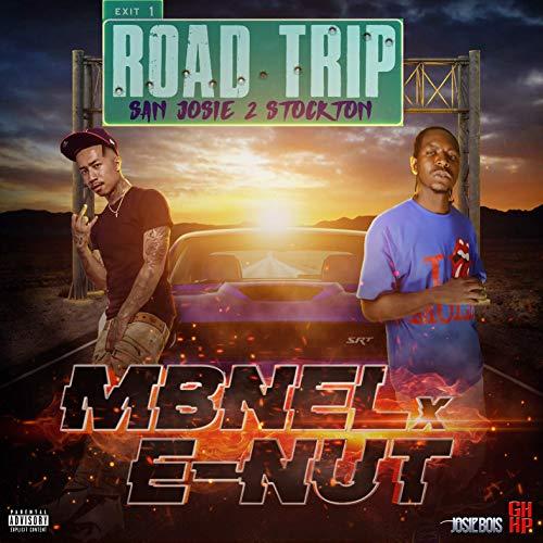 MBNEL & E-Nut – Road Trip San Josie 2 Stockton