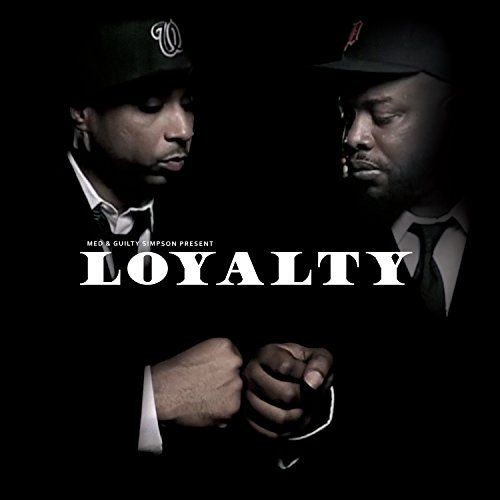 MED & Guilty Simpson – Loyalty