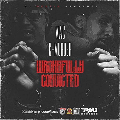 Mac & C-Murder – Wrongfully Convicted