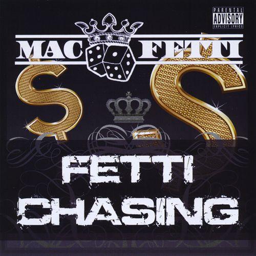 Mac Fetti - Fetti Chasing