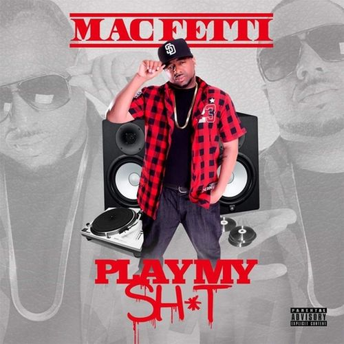 Mac Fetti – Play My Sh*t