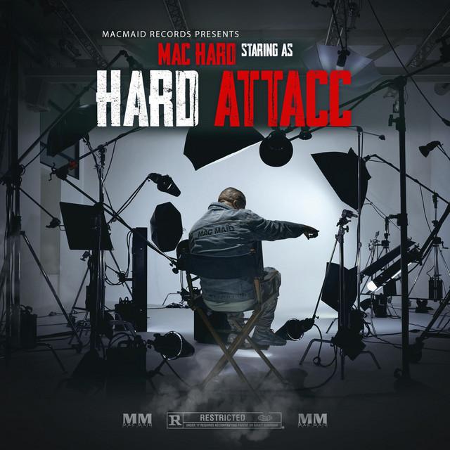 Mac Hard – Mac Hard Staring As Hard Attacc
