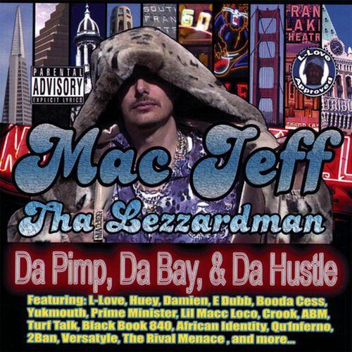 Mac Jeff Tha Lezzardman – Da Pimp, Da Bay, & Da Hustle