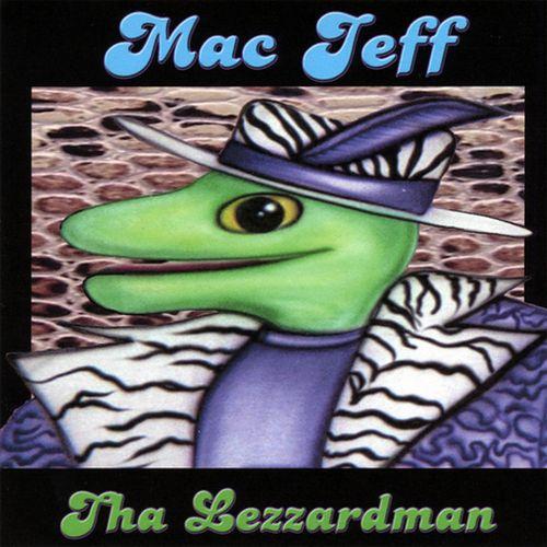 Mac Jeff – Tha Lezzardman