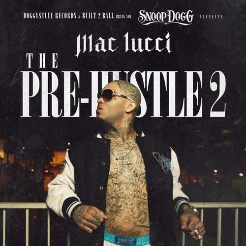 Mac Lucci – Snoop Dogg Presents: The Pre-Hustle 2