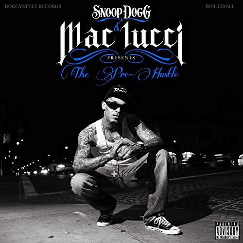 Mac Lucci – Snoop Dogg Presents The Pre-Hustle