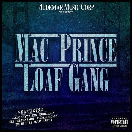 Mac Prince – Mac Prince Loaf Gang