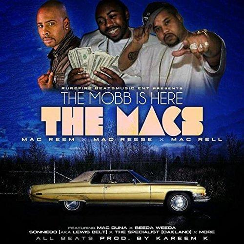 Mac Reem, Mac Reese & Mac Rell – The Mobb Is Here: The Macs