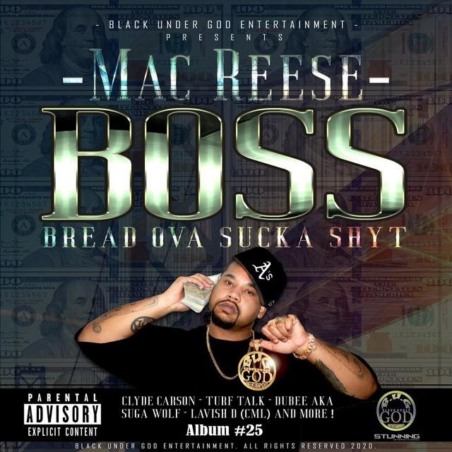 Mac Reese – Boss (Bread Ova Suka Shyt)