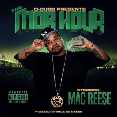 Mac Reese – Mobb Hour (C Dubb Presents…)