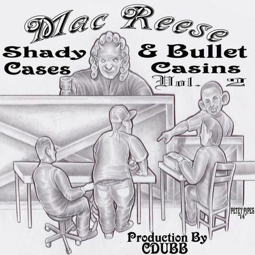 Mac Reese – Shady Cases & Bullet Casings, Vol. 2