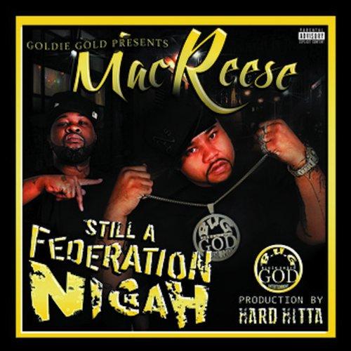 Mac Reese – Still A Federation Nigah