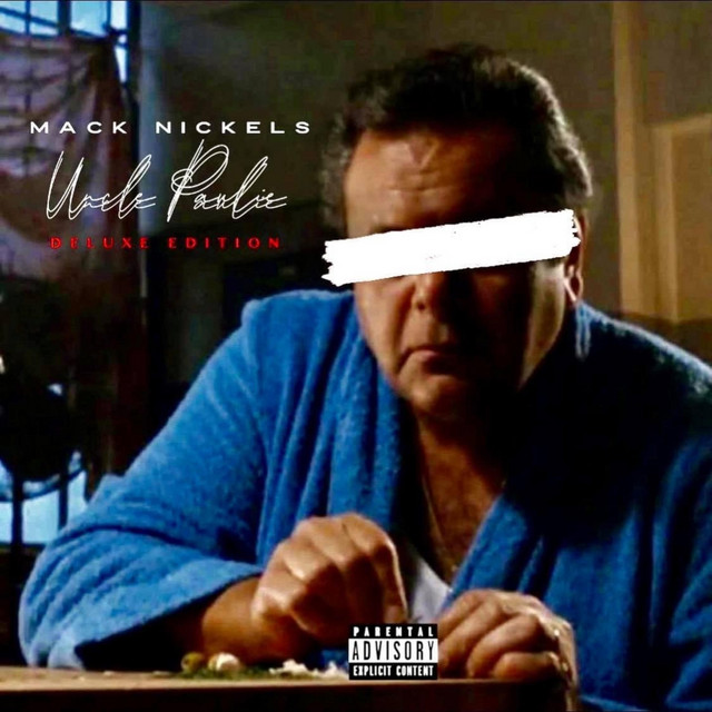 Mack Nickels – Uncle Paulie Deluxe Edition