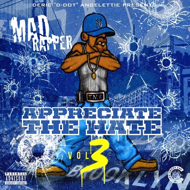 Mad Rapper – Appreciate The Hate, Vol. 3