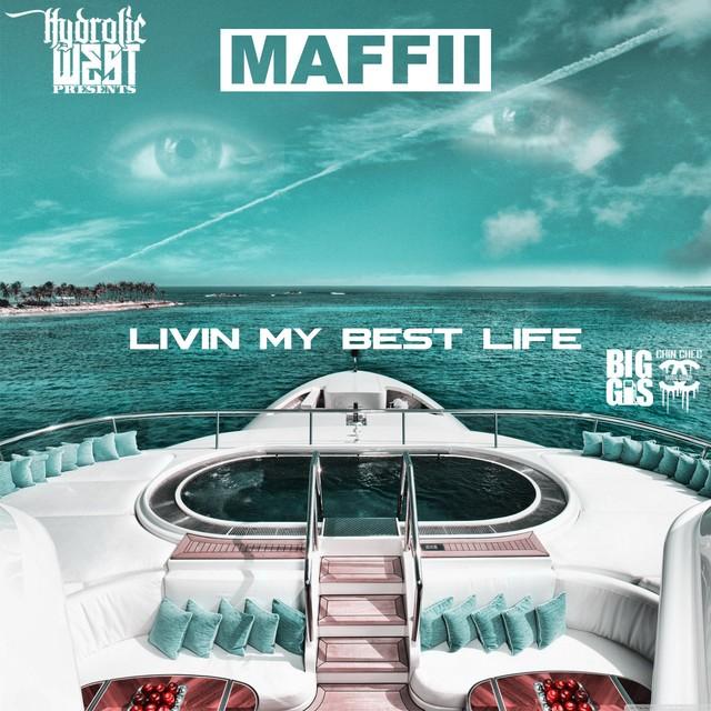 Maffii – Livin My Best Life