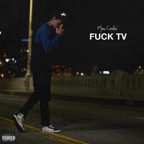 Mani Coolin' – Fuck TV