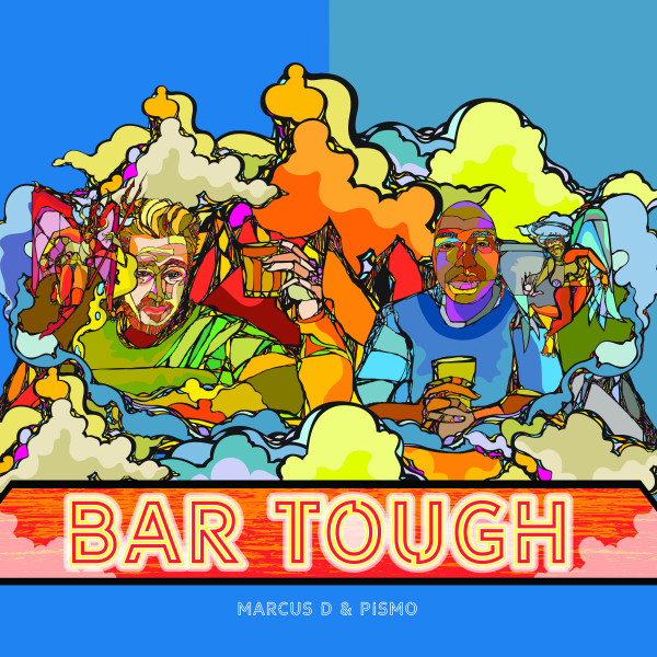 Marcus D & Pismo – Bar Tough