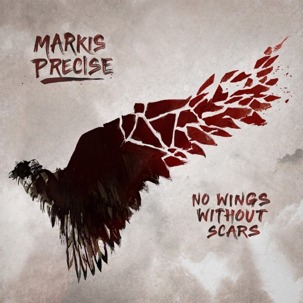 Markis Precise – No Wings Without Scars