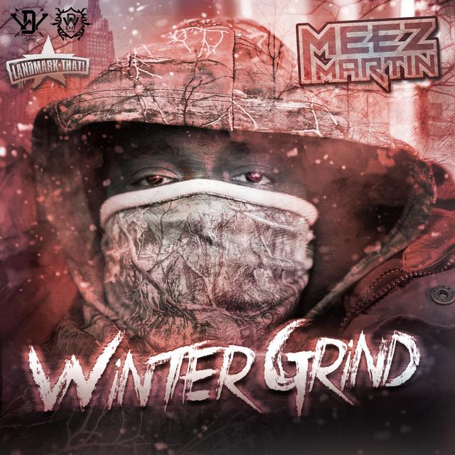 Meez Martin – Winter Grind