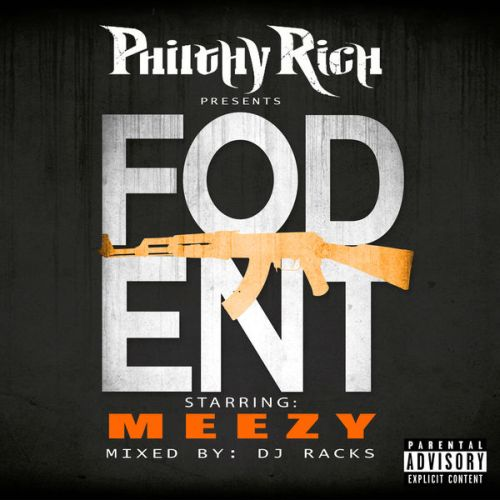 Meezy - Philthy Rich Presents Fod Ent (Mixed By DJ Racks)