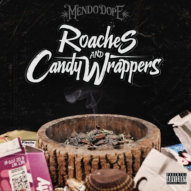 Mendo Dope – Roaches And Candy Wrappers